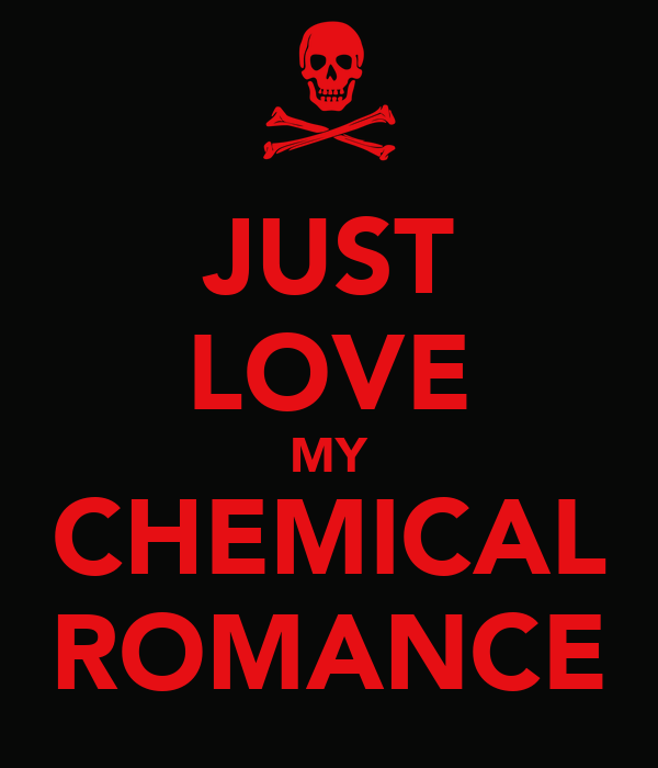 JUST LOVE MY CHEMICAL ROMANCE