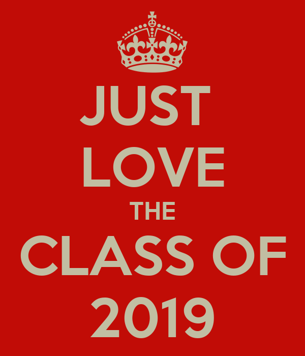JUST  LOVE THE CLASS OF 2019
