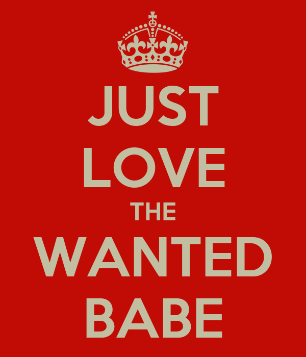 JUST LOVE THE WANTED BABE