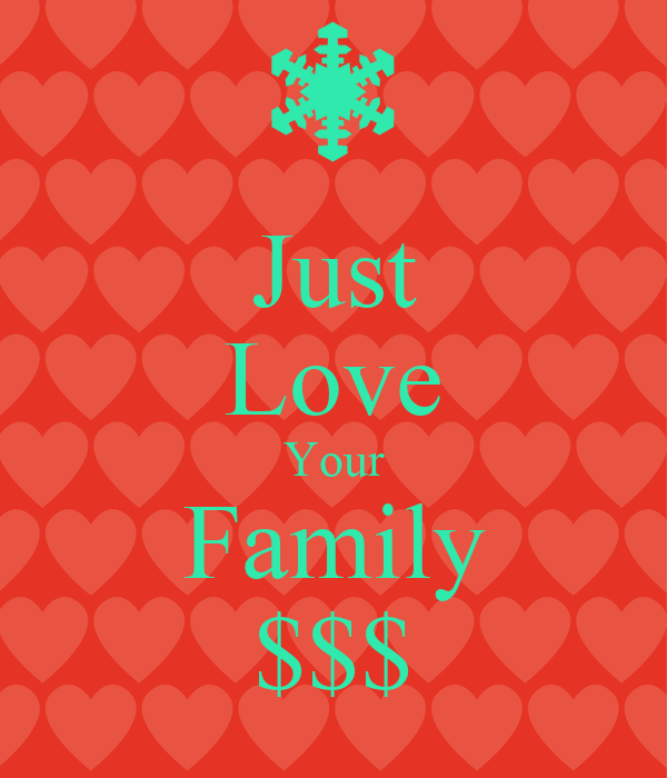 Just Love Your Family $$$