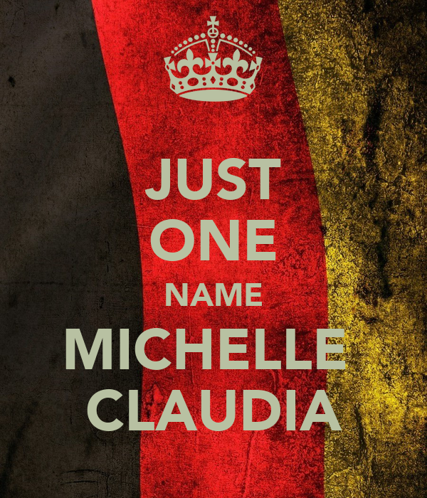 JUST ONE NAME MICHELLE  CLAUDIA