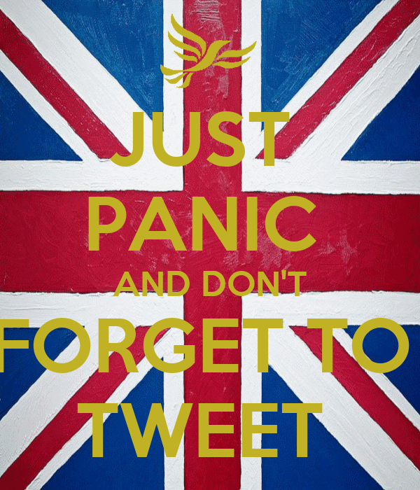 JUST  PANIC  AND DON'T FORGET TO  TWEET