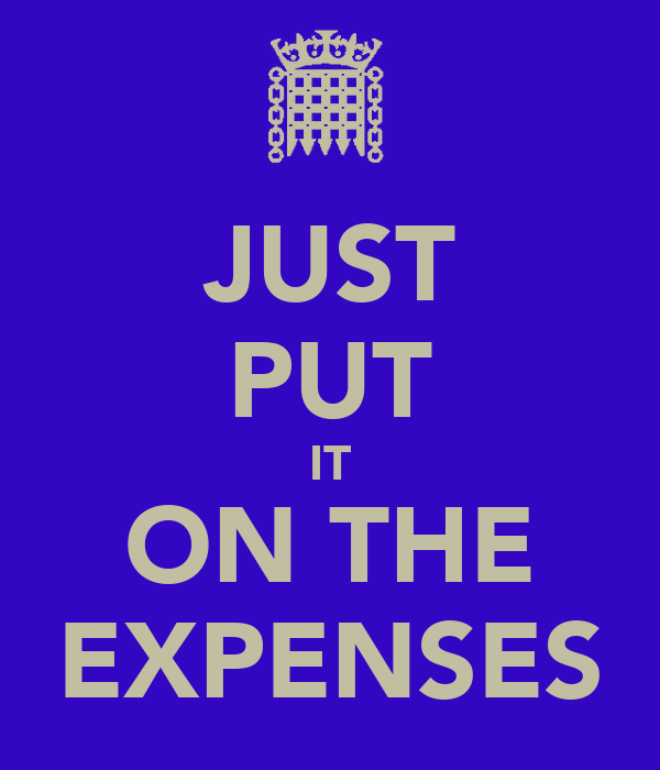 JUST PUT IT ON THE EXPENSES