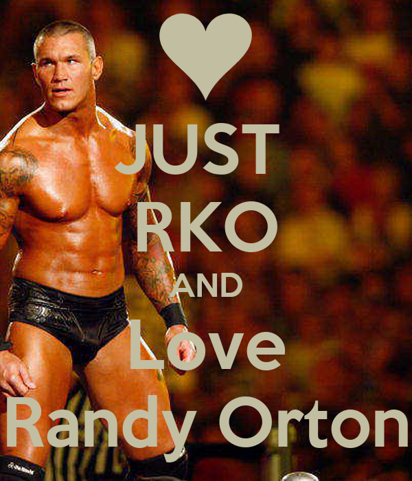 JUST  RKO AND Love Randy Orton