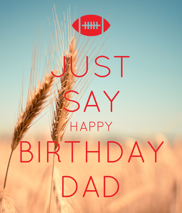 JUST SAY HAPPY BIRTHDAY DAD Poster