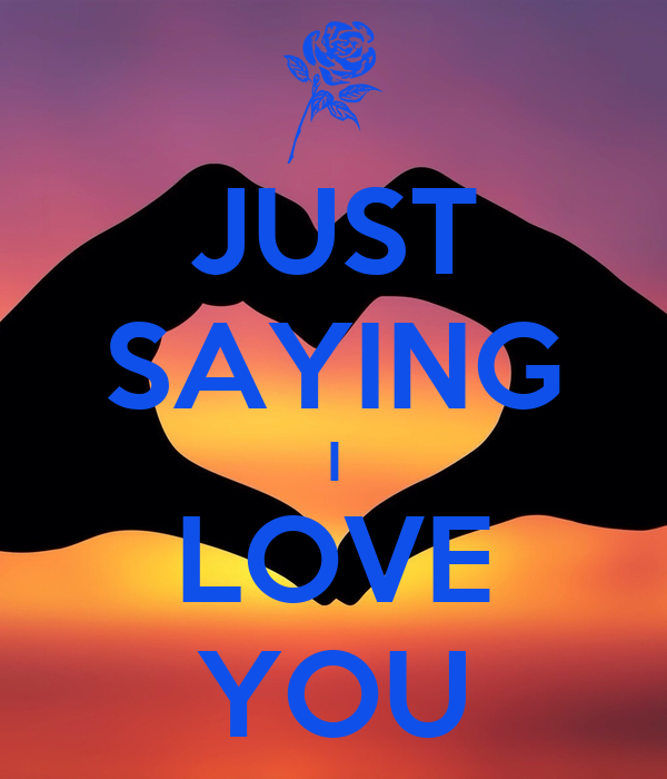 Just saying i love you poster tom keep calm o matic just saying i love you thecheapjerseys Gallery