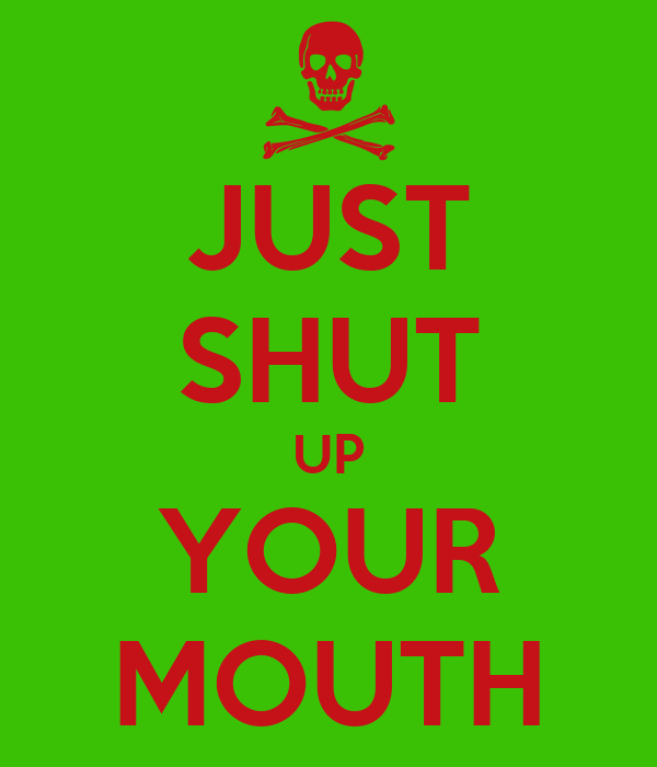 JUST SHUT UP YOUR MOUTH Poster | Jimmy