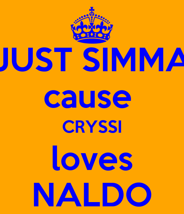 JUST SIMMA cause  CRYSSI loves NALDO