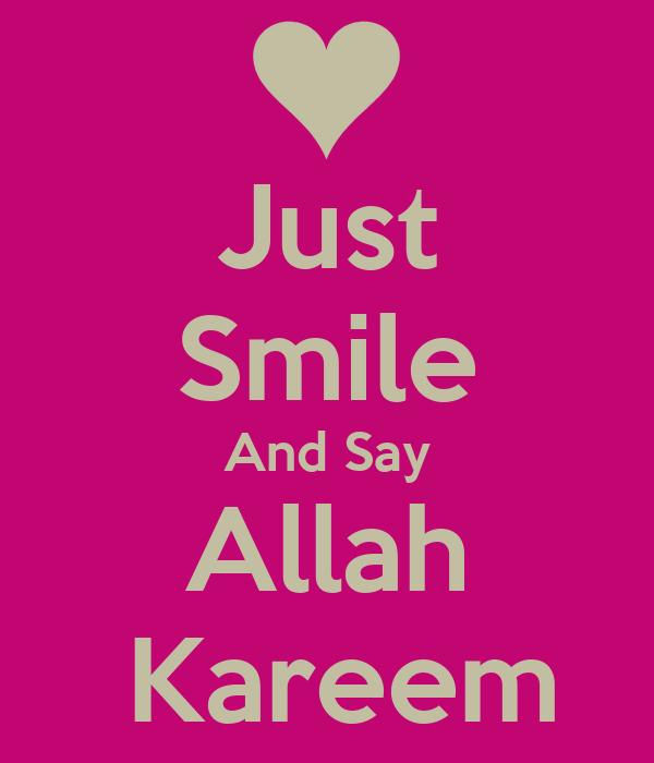 Just Smile And Say Allah  Kareem