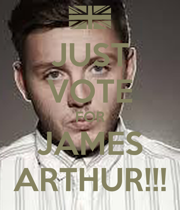 JUST VOTE FOR JAMES ARTHUR!!!
