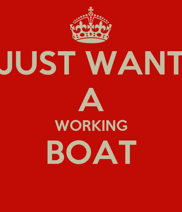 JUST WANT A WORKING BOAT