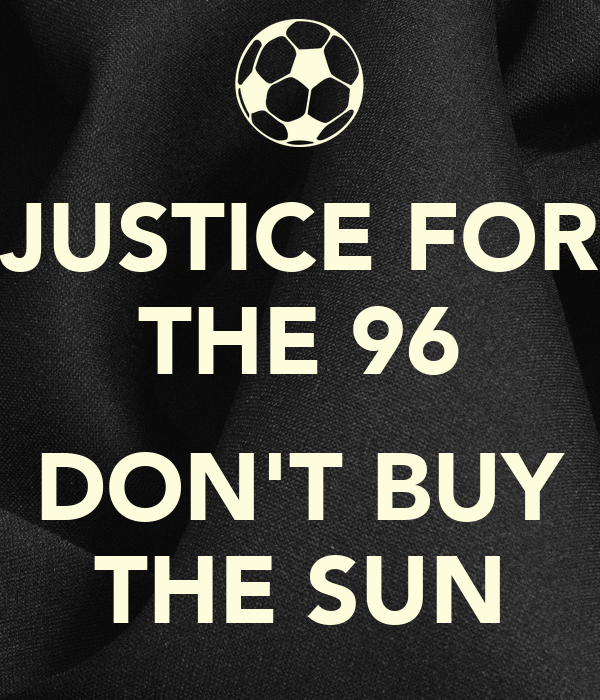 JUSTICE FOR THE 96  DON'T BUY THE SUN