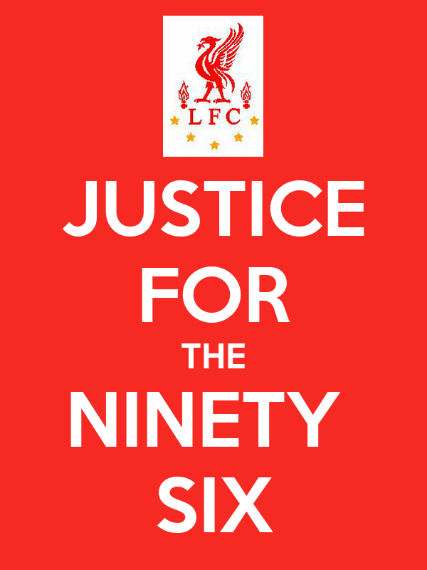 JUSTICE FOR THE NINETY  SIX