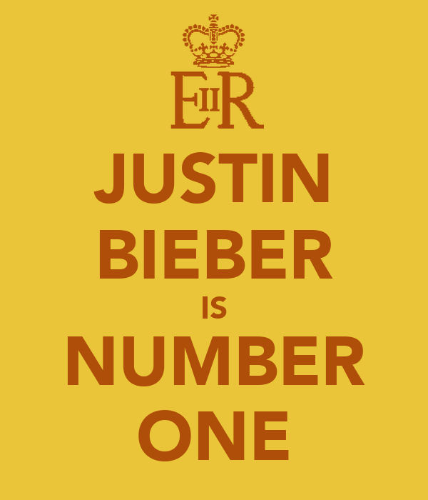 JUSTIN BIEBER IS NUMBER ONE
