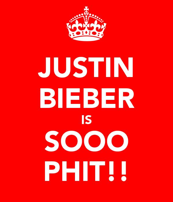 JUSTIN BIEBER IS SOOO PHIT!!