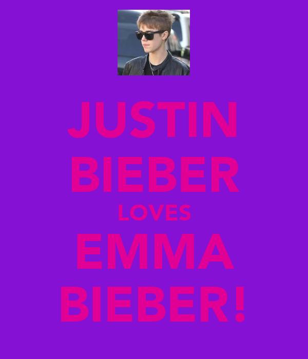 JUSTIN BIEBER LOVES EMMA BIEBER!