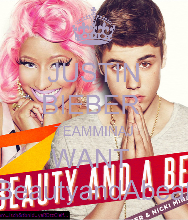 JUSTIN BIEBER  TEAMMINAJ WANT  BeautyandAbeat