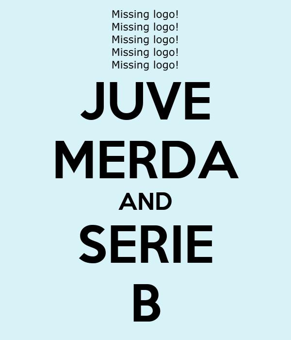 JUVE MERDA AND SERIE B