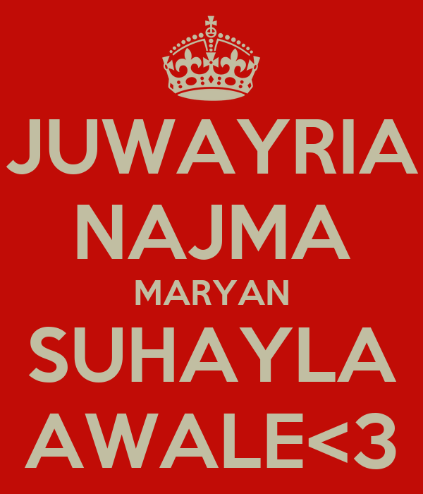 JUWAYRIA NAJMA MARYAN SUHAYLA AWALE<3