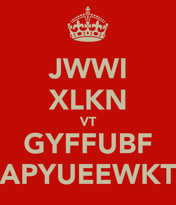 JWWI XLKN VT GYFFUBF APYUEEWKT