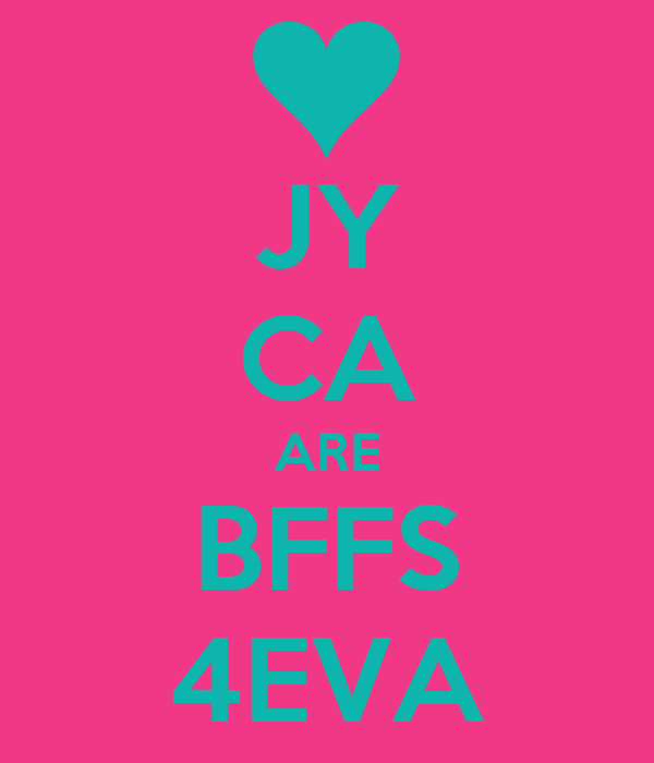 JY CA ARE BFFS 4EVA