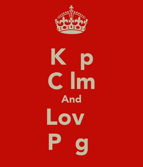 Kεεp Cαlm And Lovε  Pαιgε
