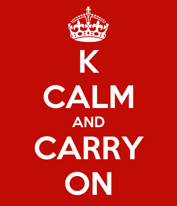 K CALM AND CARRY ON