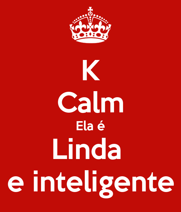 K Calm Ela é Linda  e inteligente