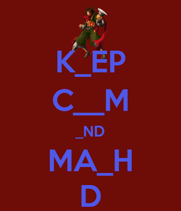 K_EP C__M _ND MA_H D