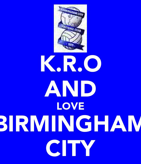 K.R.O AND LOVE BIRMINGHAM CITY