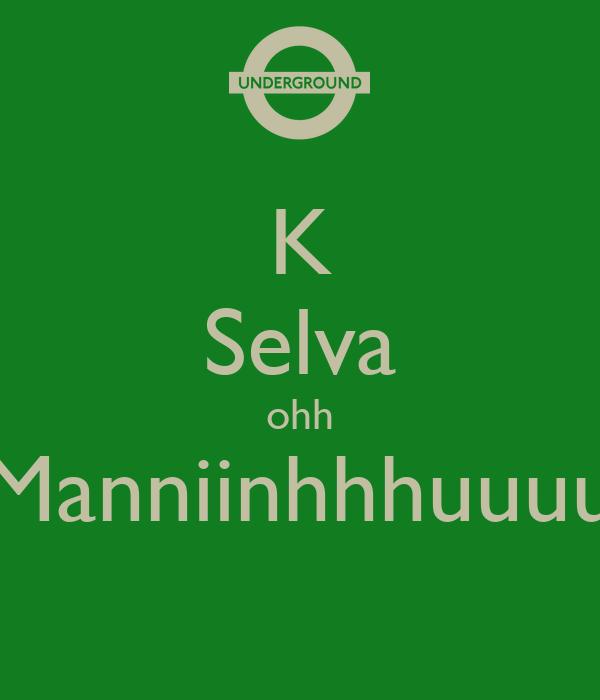K Selva ohh Manniinhhhuuuu