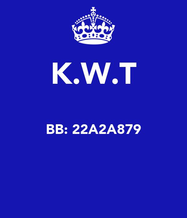 K.W.T  BB: 22A2A879