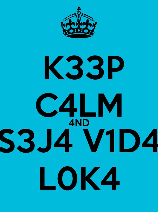 K33P C4LM 4ND S3J4 V1D4 L0K4