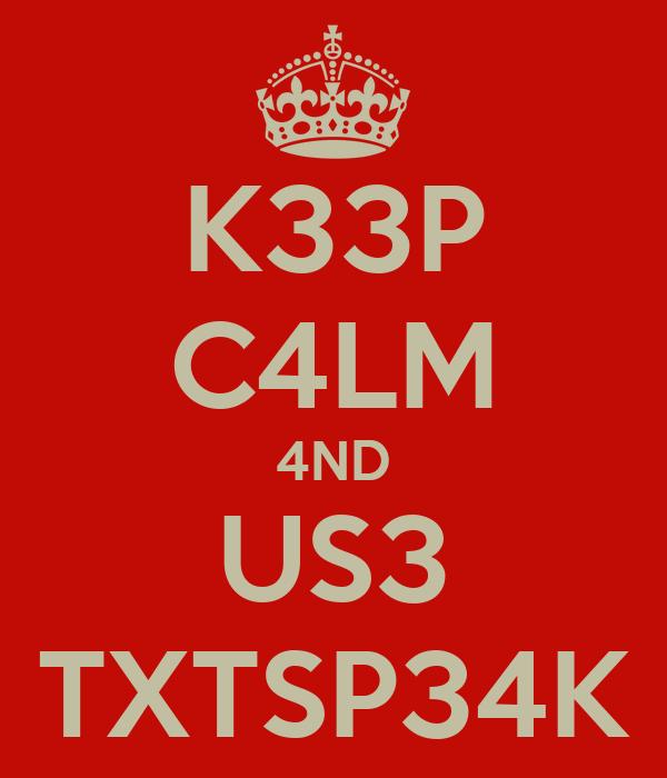 K33P C4LM 4ND US3 TXTSP34K