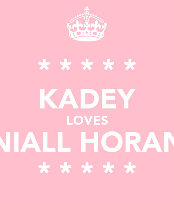 * * * * * KADEY LOVES NIALL HORAN * * * * *