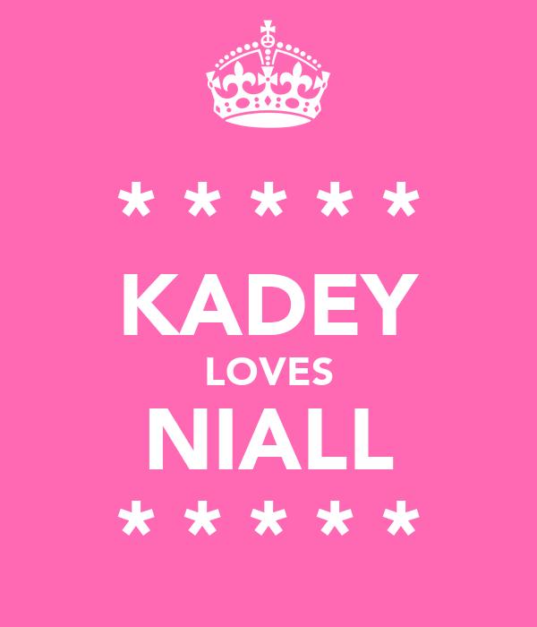 * * * * * KADEY LOVES NIALL * * * * *