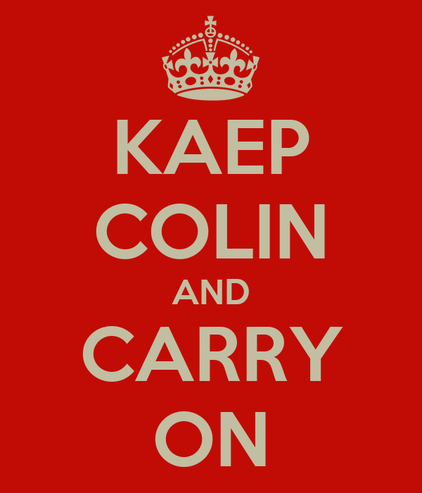 KAEP COLIN AND CARRY ON