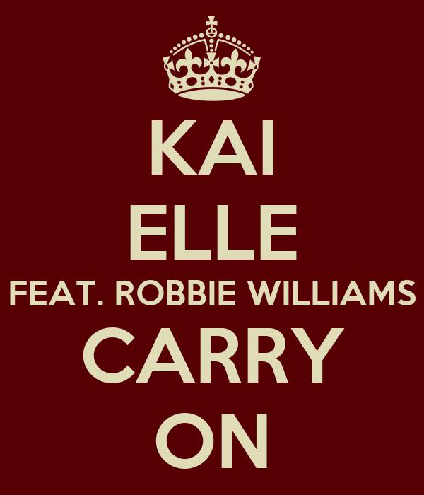 KAI ELLE FEAT. ROBBIE WILLIAMS CARRY ON