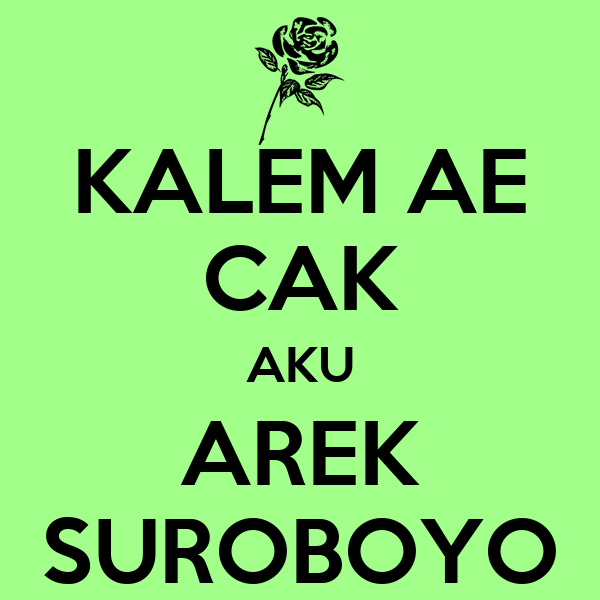 KALEM AE CAK AKU AREK SUROBOYO