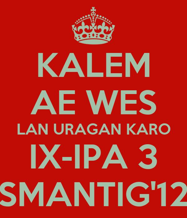 KALEM AE WES LAN URAGAN KARO IX-IPA 3 SMANTIG'12