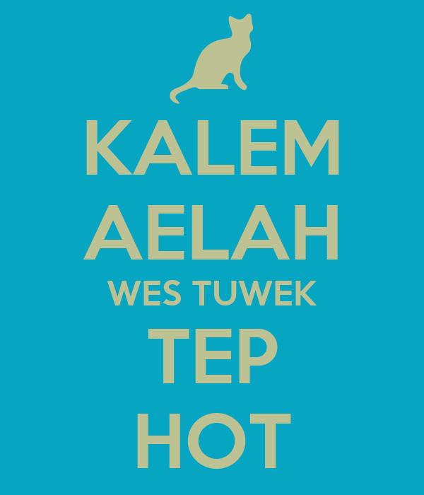 KALEM AELAH WES TUWEK TEP HOT