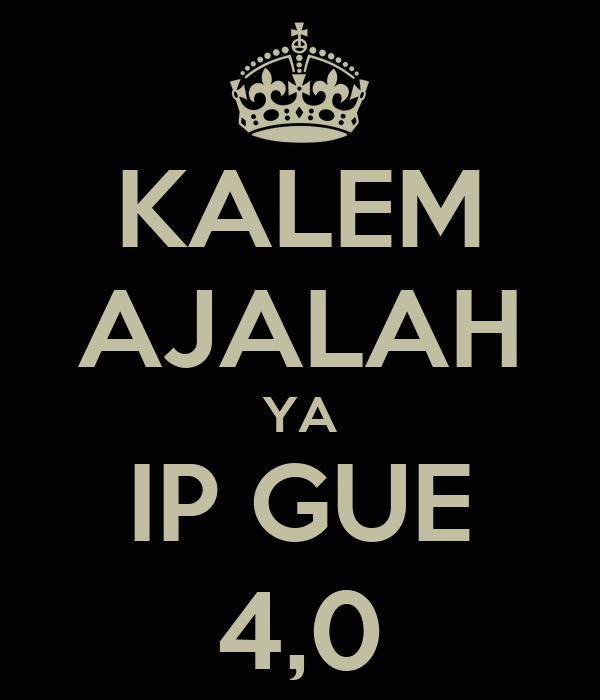 KALEM AJALAH YA IP GUE 4,0