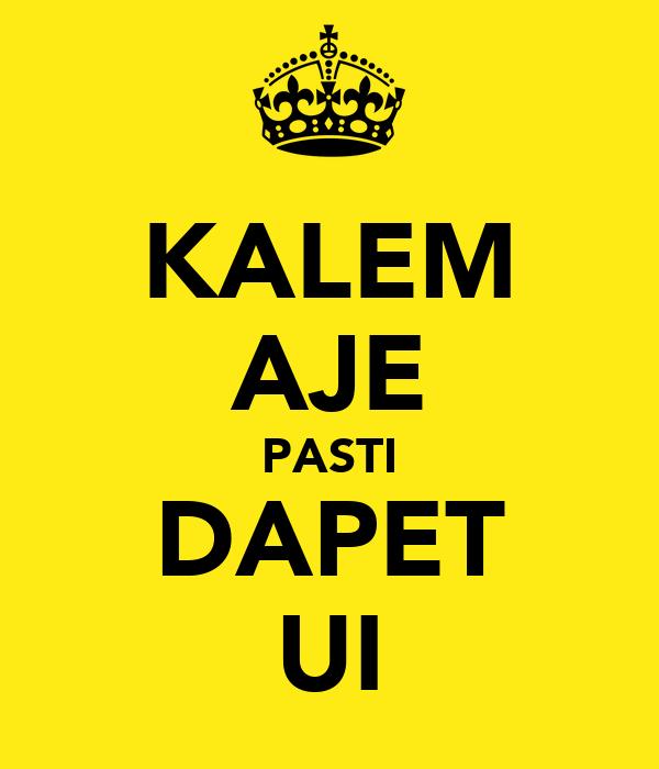 KALEM AJE PASTI DAPET UI