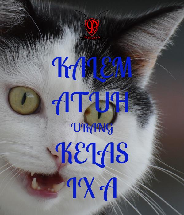 KALEM ATUH URANG KELAS IX A