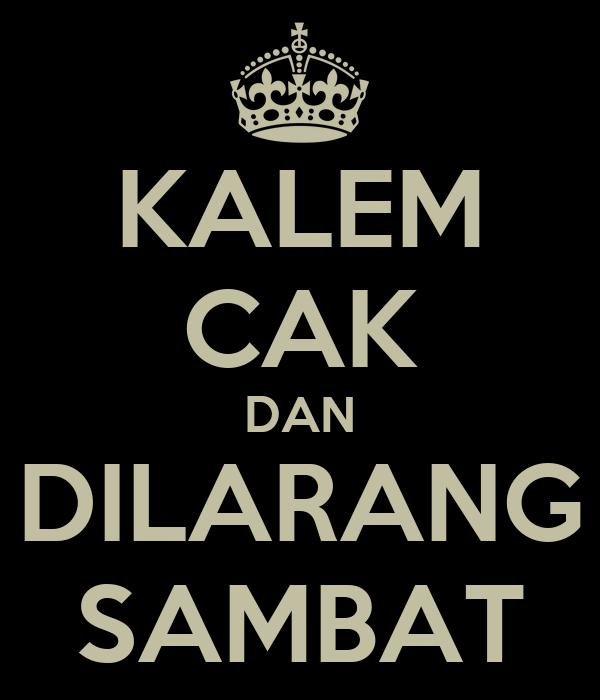 KALEM CAK DAN DILARANG SAMBAT