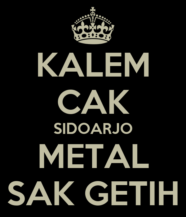 KALEM CAK SIDOARJO METAL SAK GETIH