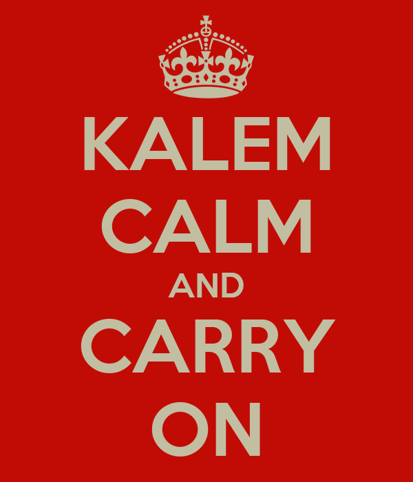 KALEM CALM AND CARRY ON