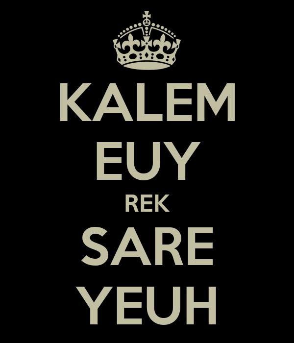 KALEM EUY REK SARE YEUH