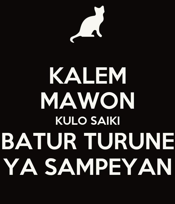 KALEM MAWON KULO SAIKI BATUR TURUNE YA SAMPEYAN
