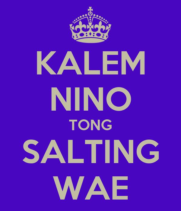 KALEM NINO TONG SALTING WAE